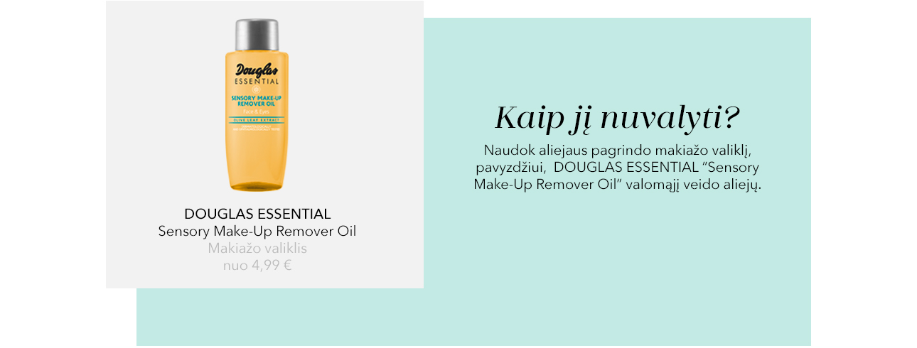 Valymuii tiks:  DOUGLAS ESSENTIAL Sensory Make-Up Remover Oil, Travel Size Valomasis veido aliejus